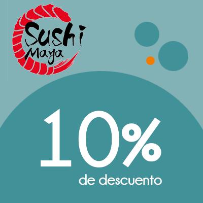 Sushi Maya - 10% de descuento