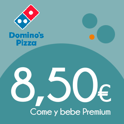 Domino's Pizza - 8.50E Come y bebe Premium